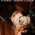Oven Roasted Stuffed Pork Shoulder-Girl and the Kitchen. Pinterest
