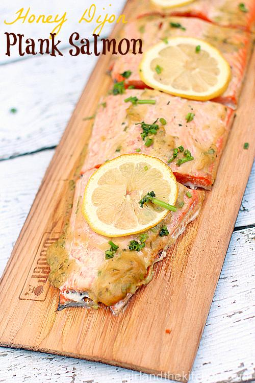 Honey Dijon Planked Salmon from the Girl and the Kitchen