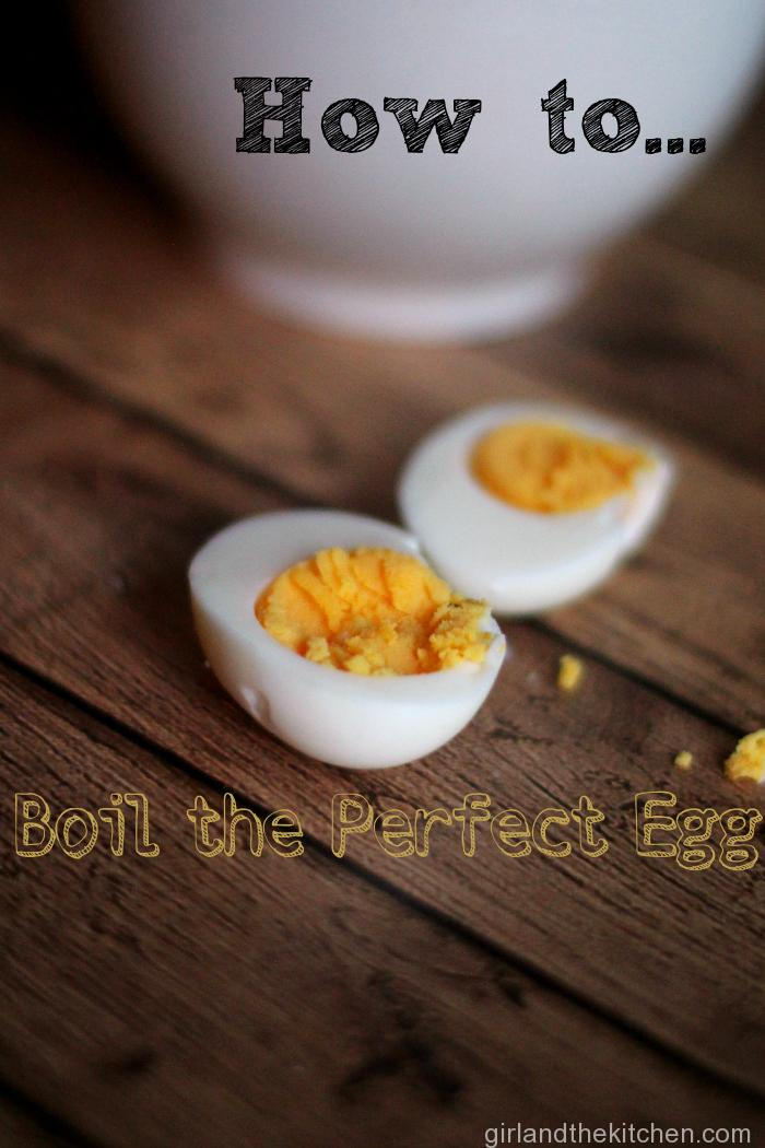 How to Boil the Perfect Egg. The Girl and the Kitchen