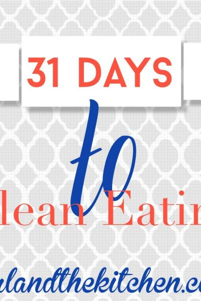 31 Days of Clean Eating…The Journey Begins