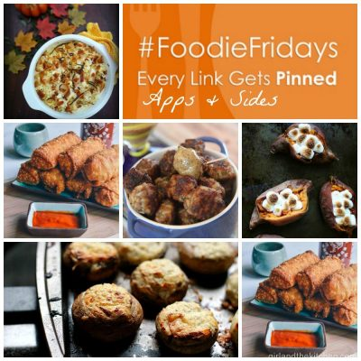 Sides and Apps…Foodie Fridays #23
