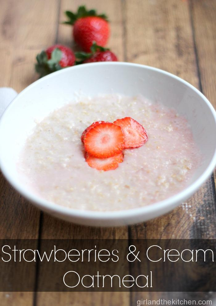 Strawberry and Cream Oatmeal. https://girlandthekitchen.com