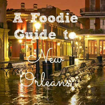 A Foodie Guide  to New Orleans