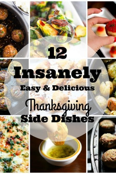 12 Insanely Easy and Delicious Thanksgiving Side Dishes
