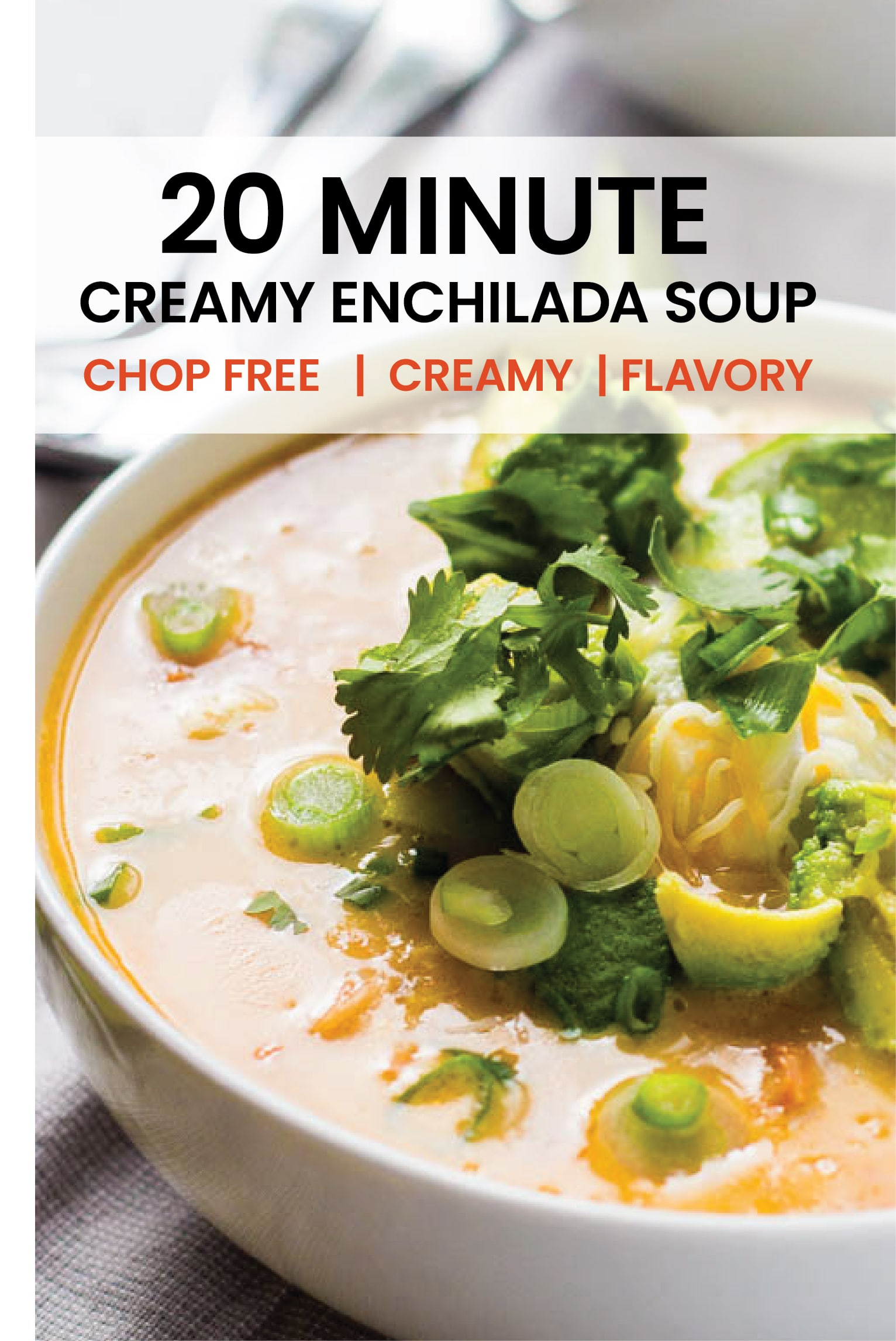 This 20 Minute Creamy Enchilada Soup comes together in JUST 20 minutes from start tofinish #creamysoup