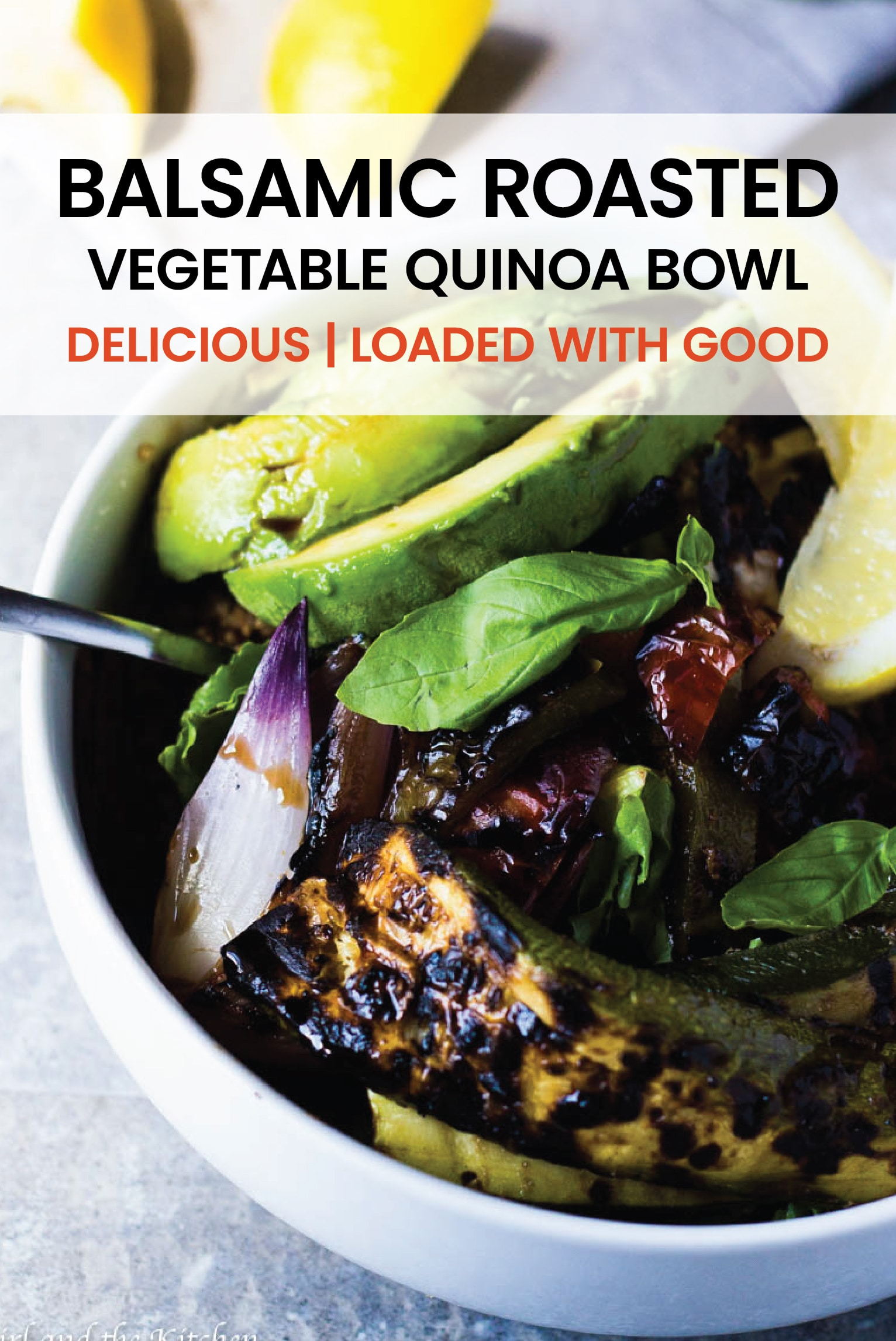 This super healthy Balsamic Roasted Vegetable Quinoa Bowl is loaded with good for you veggies, wholesome meal. #wholesome #tasty