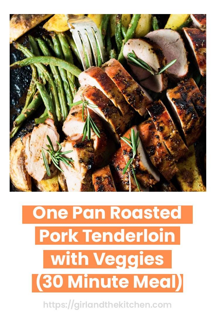 One Pan Roasted Pork Tenderloin with Veggies (30 Minute Meal)
